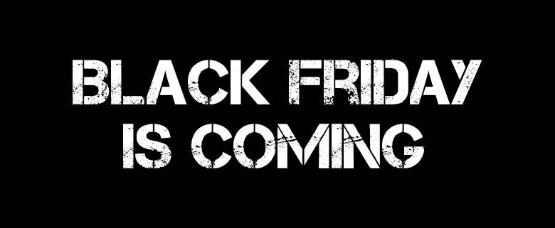 Black Friday arrives 24th November