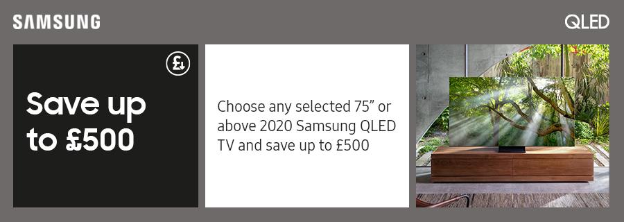 Save up to £500 on Samsung TVs
